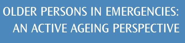 WHO Older Persons in Emergencies - An Active Ageing Perspective banner