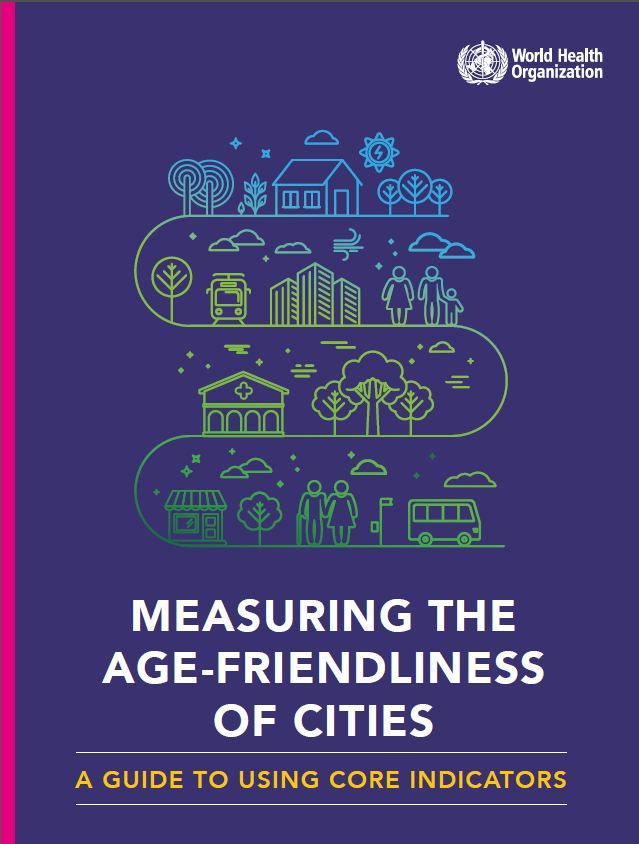 Measuring the age-friendliness of cities: A guide to using core indicators