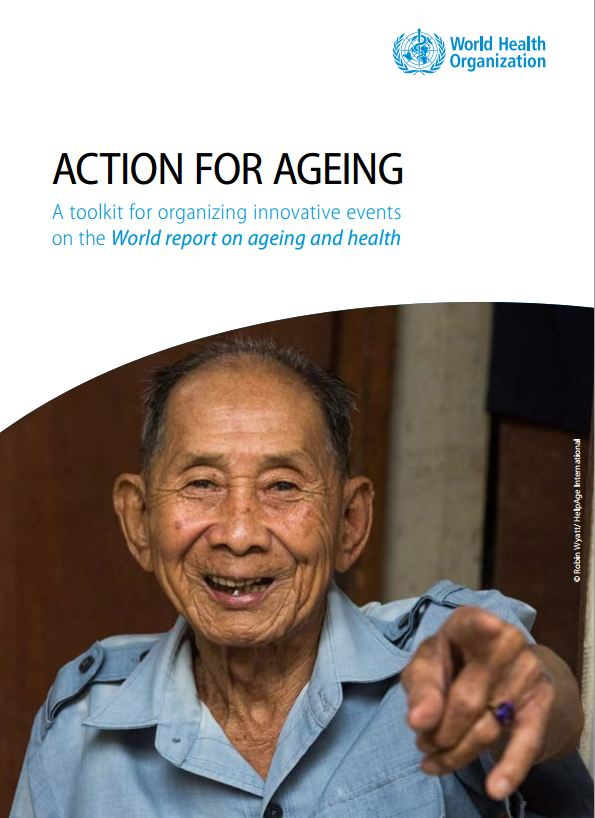 Acting for Ageing - a toolkit for organizing innovative events on the World report on ageing and health